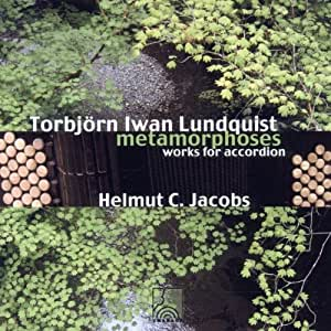 Torbjoern I. Lundquist: Metamorphoses - Works for Accordion