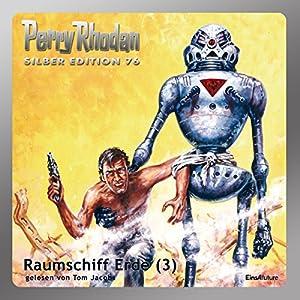 Raumschiff Erde - Teil 3 (Perry Rhodan Silber Edition 76) Hörbuch