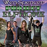 Project Elfhome: Elfhome, Book 5 | Wen Spencer