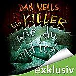 Ein Killer wie du und ich (Serienkiller 6) | Dan Wells