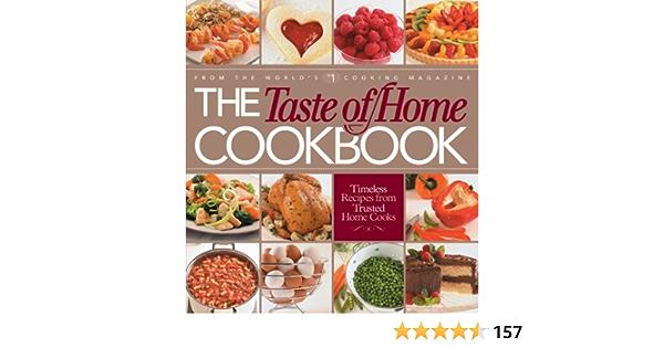 The Taste Of Home Cookbook Taste Of Home Editors Amazon Com Books