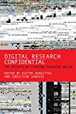 img - for Digital Research Confidential: The Secrets of Studying Behavior Online (MIT Press) book / textbook / text book