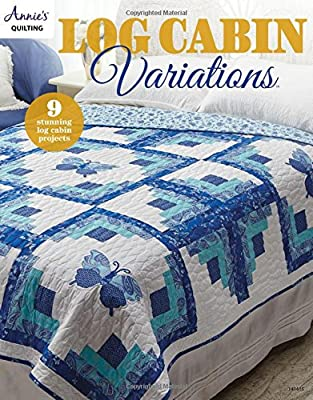 Log Cabin Variations Annies 9781590128817 Amazon Com Books