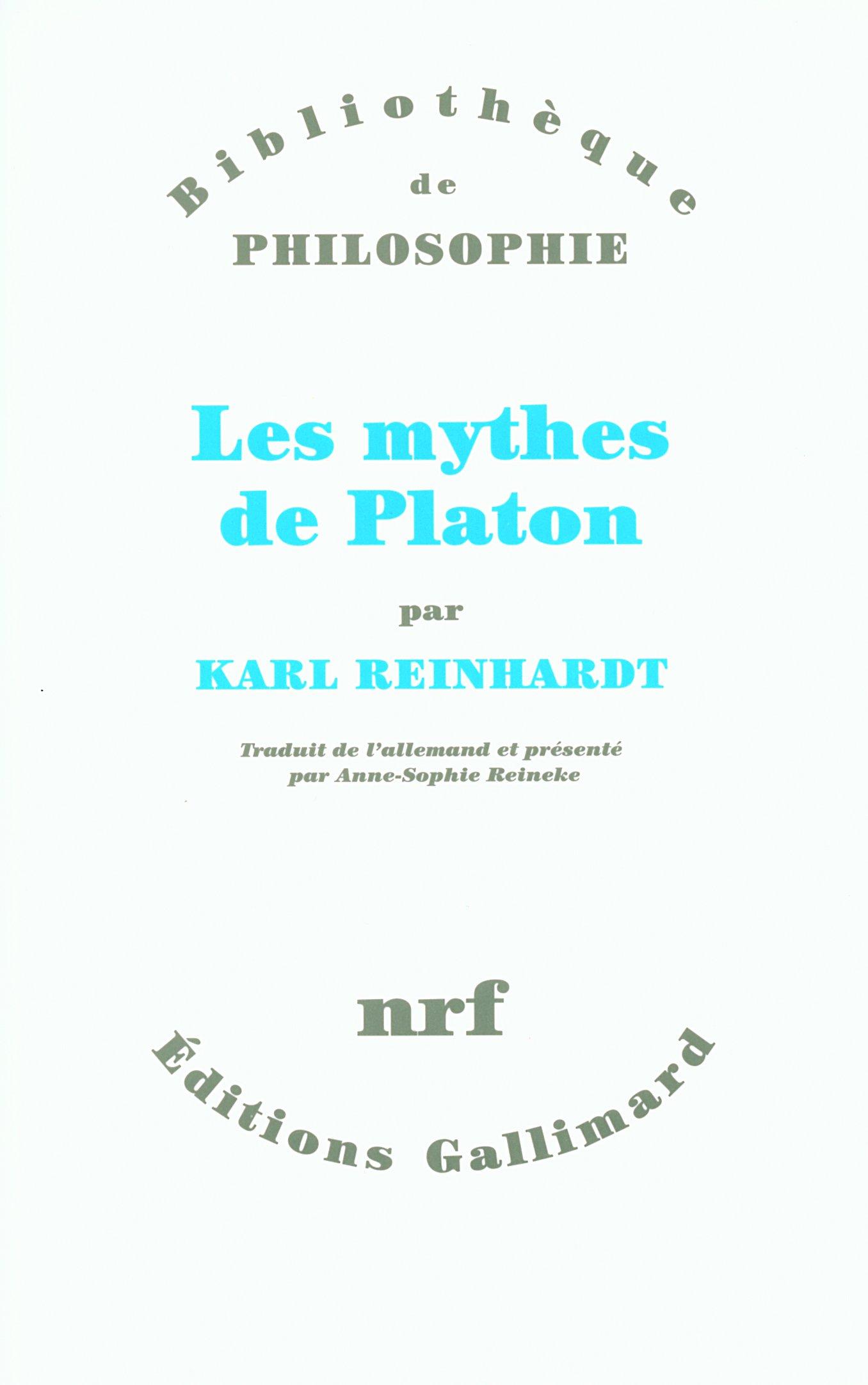 Les mythes de Platon - Karl Reinhardt
