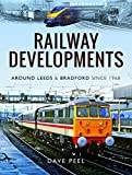 Railway Developments Around Leeds and Bradford Since 1968
