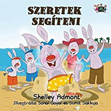 I Love to Help: Hungarian Edition