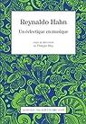 Reynaldo Hahn : Un éclectique en musique par Blay