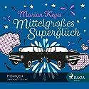 Mittelgroßes Superglück Audiobook by Marian Keyes Narrated by Katrin Weisser-Lodahl