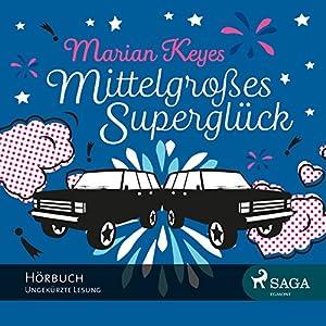 Mittelgroßes Superglück Hörbuch