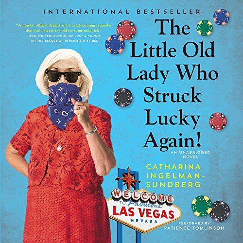 The Little Old Lady Who Struck Lucky Again! A Novel (League of Pensioners series, Book 2) - Two Old Ladies