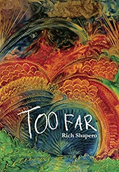 Too Far by [Shapero, Rich]