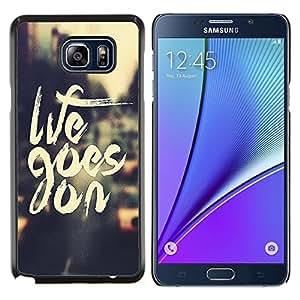 Caucho caso de Shell duro de la cubierta de accesorios de protección BY RAYDREAMMM - Samsung Galaxy Note 5 5th N9200 - Life Goes On Cita positiva motivación