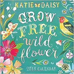 katie daisy 2018 wall calendar grow free wild flower