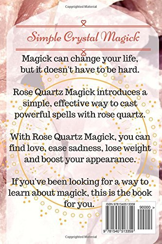 Rose Quartz Magick: Cast Simple Crystal Magic Spells With Just One