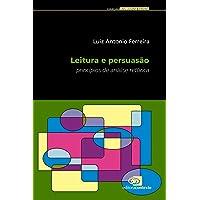 Leitura e Persuasão. Princípios de Análise Retórica