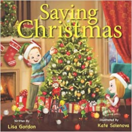 Saving Christmas.Saving Christmas Lisa M Gordon 9780997359497 Amazon Com