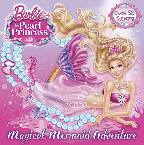 Magical Mermaid Adventure (Barbie: The Pearl Princess) (Pictureback(R))