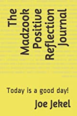 The Madzook Positive Reflection Journal: Today is a good day! Paperback