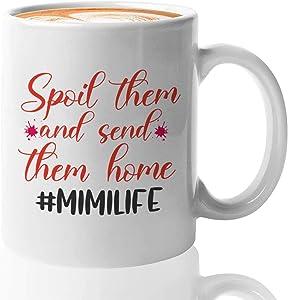 Grandma Coffee Mug White 11oz - Spoil Them and Send Them Home - Cute Mimi Life Grandmother Nana Gammy