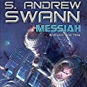 Messiah: Apotheosis, Book 3 Audiobook by S. Andrew Swann Narrated by Kevin Pariseau
