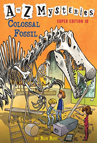 A to Z Mysteries Super Edition #10: Colossal Fossil]()