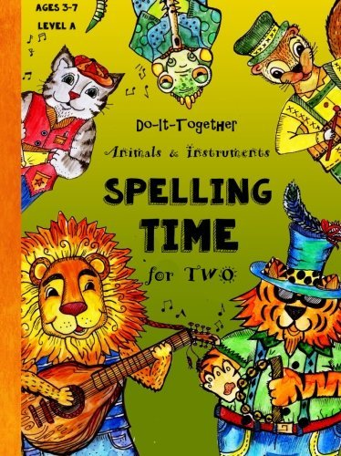 Do-It-Together - ABC - Spelling Time for Two: Fun-Schooling Ages 3 to 7 - Animals and Instruments (Level A) (Fun-Schooling Books) (Volume 1) by Linda Janisse (2016-04-12)