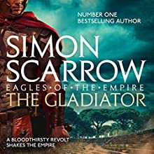 The Gladiator: Eagles of the Empire, Book 9 Audiobook by Simon Scarrow Narrated by Jonathan Keeble