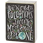 Primitives By Kathy Box Sign: The World Is Full of Moms but You're My Favorite One