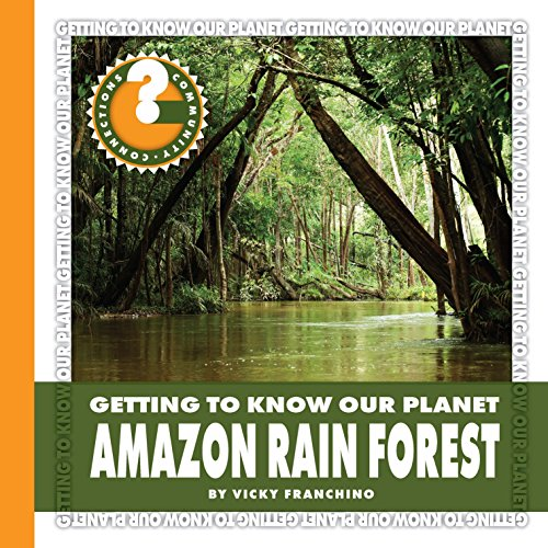 (Amazon Rain Forest (Community Connections: Getting to Know Our Planet))