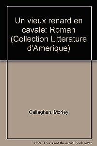 Un vieux renard en cavale: Roman (Collection Littérature d'Amérique) (French Edition)