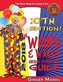 2018 Weird & Wacky Holiday Marketing Guide: Your business marketing calendar of ideas