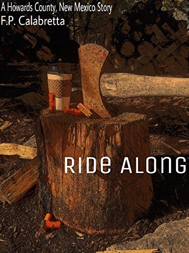 Ride Along: A Howards County, New Mexico Story -
