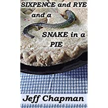 Sixpence and Rye and a Snake in a Pie: A Fractured Nursery Rhyme