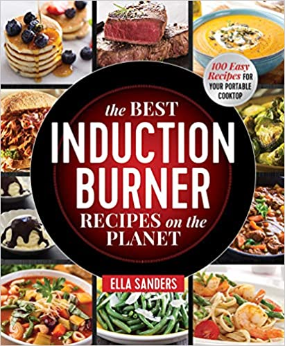 Amazon.com: The Best Induction Burner Recipes on the Planet ...