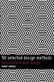 50 Selected Design Methods, Robert Curedale, 0989246809