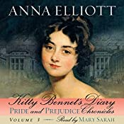 Kitty Bennet's Diary: Pride and Prejudice Chronicles, Volume 3 | Anna Elliott