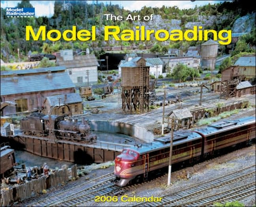 The Art of Model Railroading 2006 Calendar