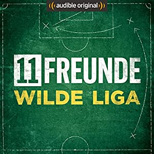 11FREUNDE - Wilde Liga (Original Podcast) Radio/TV