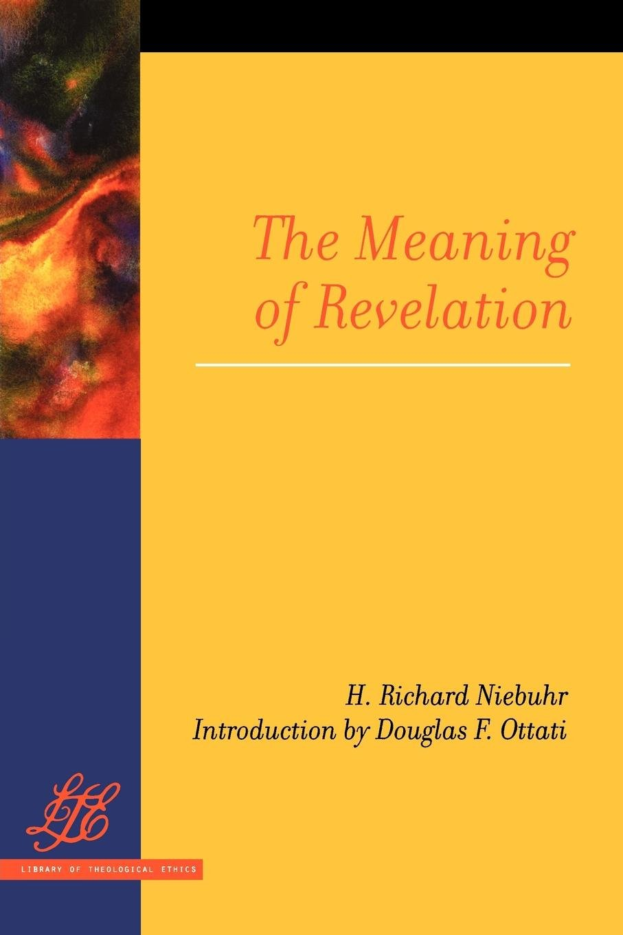 Download The Meaning of Revelation (Library of Theological Ethics) PDF