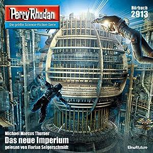 Das neue Imperium (Perry Rhodan 2913) Hörbuch
