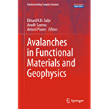 Avalanches in Functional Materials and Geophysics (Understanding Complex Systems)