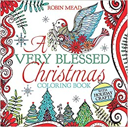 A Very Blessed Christmas Coloring Book Robin Mead 9781455539352 Books