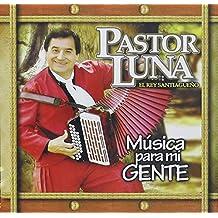 Musica Para Mi Gente by Pastor Luna (2009-11-11)