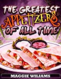 Free eBook - The Greatest Appetizers of All Time