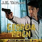 Georgia Reign: Steve Williams, Book 4   J. E. Taylor
