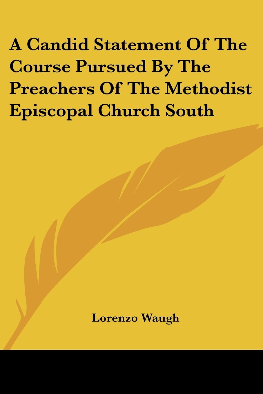 A Candid Statement Of The Course Pursued By The Preachers Of The Methodist Episcopal Church South ebook