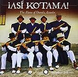 !Asi Kotama! The Flutes of Otavalo, Ecuador