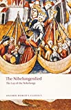 The Nibelungenlied: The Lay of the Nibelungs (Oxford World's Classics)