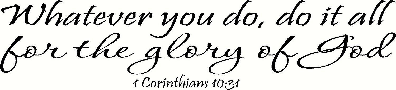 1 Corinthians 10:31 Wall Art, Whatever You Do, Do It All for The Glory of God Inspirational Bible Quote Decal Vinyl…