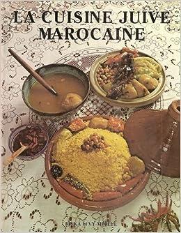 Cuisine Juive Marocaine | La Cuisine Juive Marocaine Rivka Levy Mellul 9782893933207